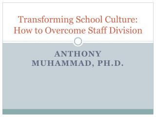 Changing School Culture: How to Overcome Staff Division