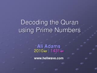 Interpreting the Quran utilizing Prime Numbers