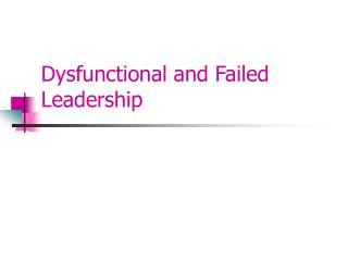 Broken and Failed Leadership