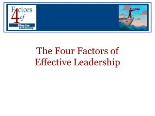 The Four Factors of Effective Leadership