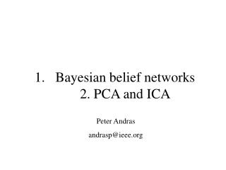 Bayesian conviction systems 2. PCA and ICA