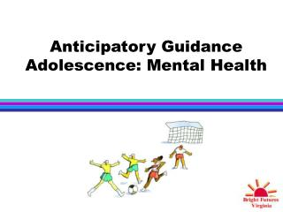 Expectant Guidance Adolescence: Mental Health