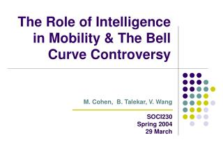 The Role of Intelligence in Mobility The Bell Curve Controversy