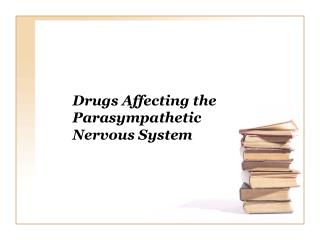 Medications Affecting the Parasympathetic Nervous System