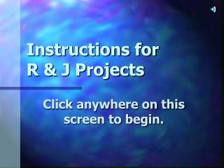 Guidelines for R J Projects