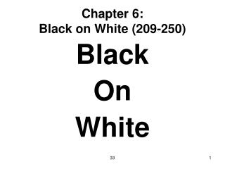 Part 6: Black on White 209-250