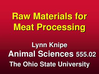 Crude Materials for Meat Processing