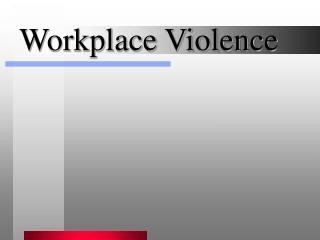 Working environment Violence