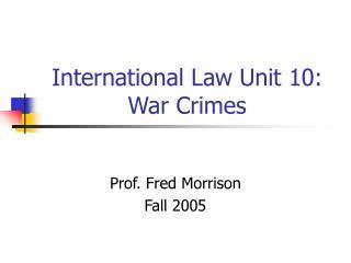 Universal Law Unit 10: War Crimes