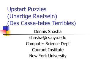 Upstart Puzzles Unartige Raetseln Des Casse-tetes Terribles