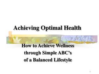 Accomplishing Optimal Health