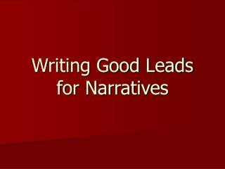 Composing Good Leads for Narratives