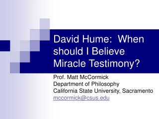 David Hume: When if I Believe Miracle Testimony