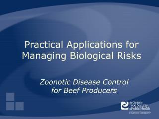 Pragmatic Applications for Managing Biological Risks