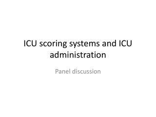 ICU scoring frameworks and ICU organization