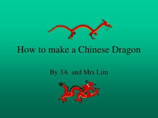Step by step instructions to make a Chinese Dragon