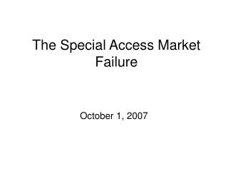 The Special Access Market Failure