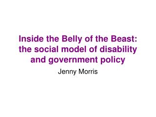 Inside the Beast's Belly: the social model of inability and government approach