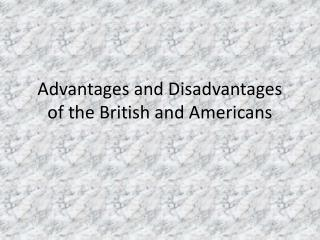 Preferences and Disadvantages of the British and Americans