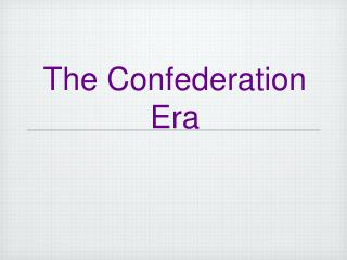 The Confederation Era