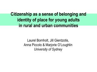 Citizenship as a feeling of having a place and character of spot for youthful grown-ups in rustic and urban groups
