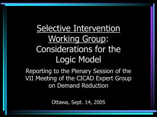 Specific Intervention Working Group: Considerations for the Logic Model