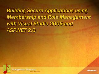 Building Secure Applications utilizing Membership and Role Management with Visual Studio 2005 and ASP 2.0