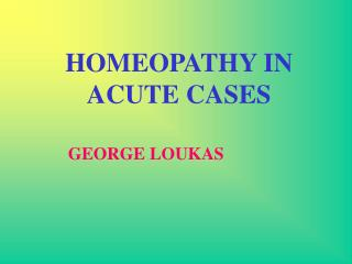 HOMEOPATHY IN ACUTE CASES