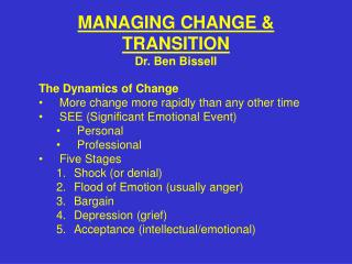 Overseeing CHANGE TRANSITION Dr. Ben Bissell