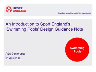 An Introduction to Sport England s Swimming Pools Design Guidance Note