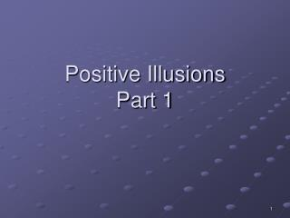 Positive Illusions Part 1