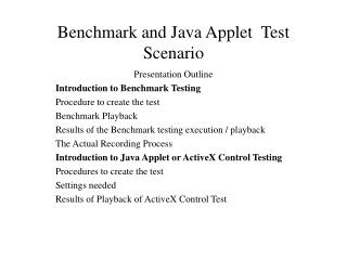 Benchmark and Java Applet Test Scenario