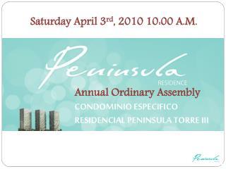 Yearly Ordinary Assembly CONDOMINIO ESPECIFICO RESIDENCIAL PENINSULA TORRE III