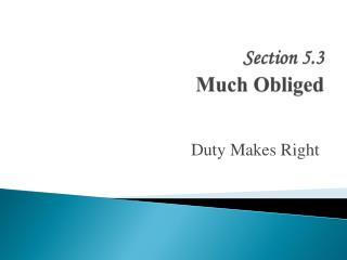 Segment 5.3 Much Obliged