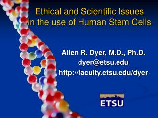 Moral and Scientific Issues in the utilization of Human Stem Cells