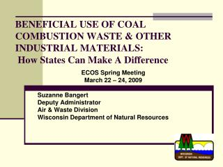 Gainful USE OF COAL COMBUSTION WASTE OTHER INDUSTRIAL MATERIALS: How States Can Make A Difference