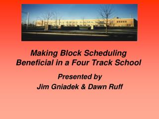 Making Block Scheduling Beneficial in a Four Track School