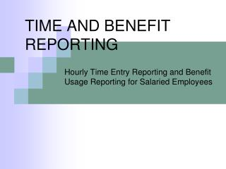TIME AND BENEFIT REPORTING