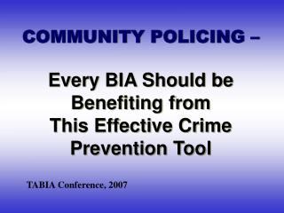 Group POLICING Every BIA Should be Benefiting from This Effective Crime Prevention Tool