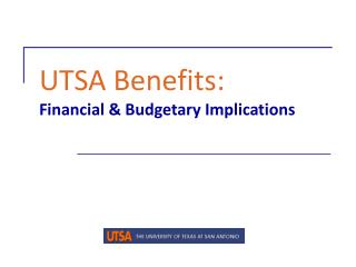 UTSA Benefits: Financial Budgetary Implications