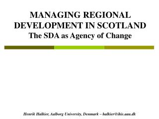 Overseeing REGIONAL DEVELOPMENT IN SCOTLAND The SDA as Agency of Change