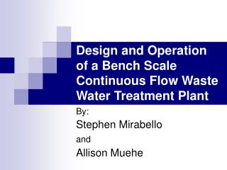 Configuration and Operation of a Bench Scale Continuous Flow Waste ...