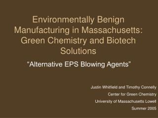 Ecologically Benign Manufacturing in Massachusetts: Green Chemistry and Biotech Solutions