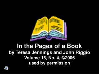 In the Pages of a Book by Teresa Jennings and John Riggio
