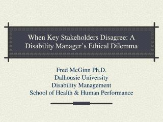 At the point when Key Stakeholders Disagree: A Disability Manager