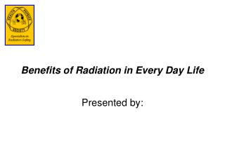 Advantages of Radiation in Every Day Life