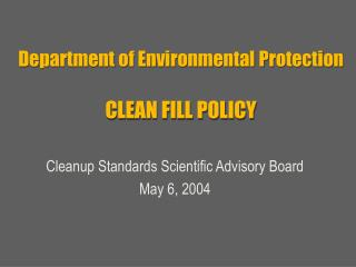 Division of Environmental Protection CLEAN FILL POLICY