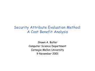Security Attribute Evaluation Method: A Cost Benefit Analysis