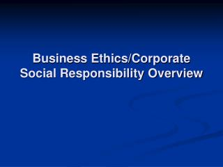 Business EthicsCorporate Social Responsibility Overview
