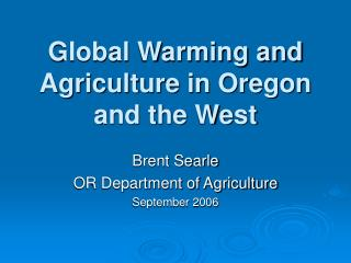An unnatural weather change and Agriculture in Oregon and the West